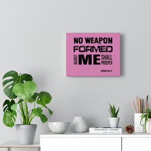 No Weapon Formed Against You Shall Prosper Canvas Gallery Wraps