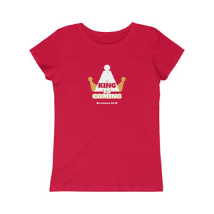 A King Is Coming Girls Princess Tee