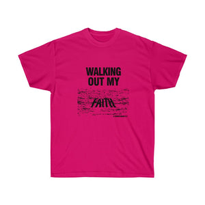 Walking Out My Faith Women's Unisex Ultra Cotton Tee