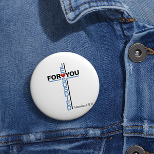 Jesus Died for You Custom Pin Buttons