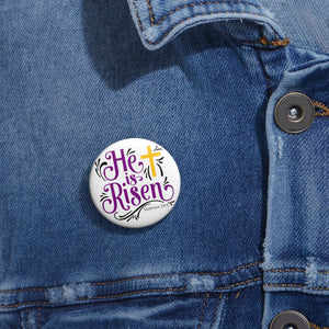 He is Risen Custom Pin Buttons