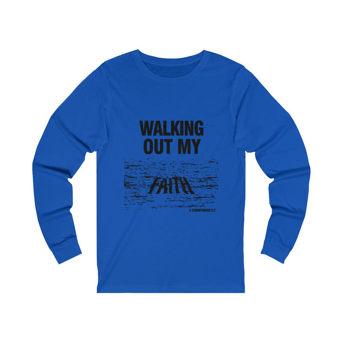 Walking Out My Faith Women's Unisex Jersey Long Sleeve Tee