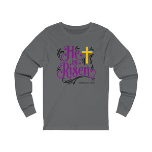 He is Risen Women's Unisex Jersey Long Sleeve Tee