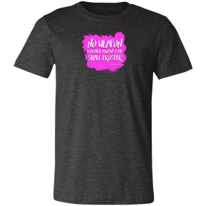 No Weapon Formed Against You Shall Prosper Ladies Favorite Tee Shirt