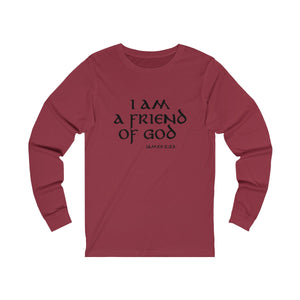 I Am A Friend Of God Men's Unisex Jersey Long Sleeve Tee