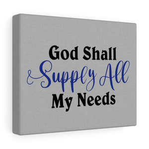 God Shall Supply All My Needs Canvas Gallery Wraps