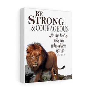 Be Strong & Courageous Canvas Gallery Wraps