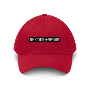 Be Courageous Unisex Twill Hat