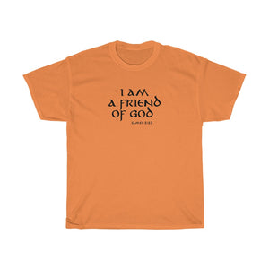 I Am A Friend Of God Men's Unisex Heavy Cotton Tee