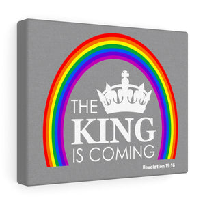 The King is Coming Canvas Gallery Wraps