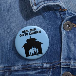 Real Men Go to Church Custom Pin Buttons
