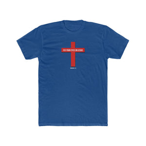 Fix Your Eyes On Jesus Men's Cotton Crew Tee