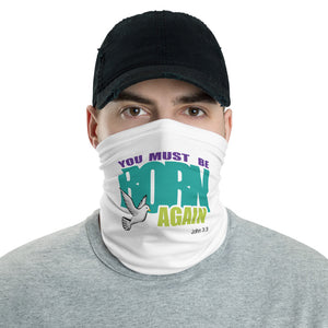 You Must Be Born Again Neck Gaiter