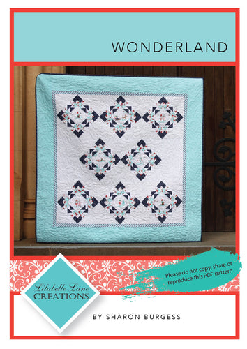 Wonderland Quilt by Lilabelle Lane Creations - Machine Pieced Pattern -  Downloadable PDF