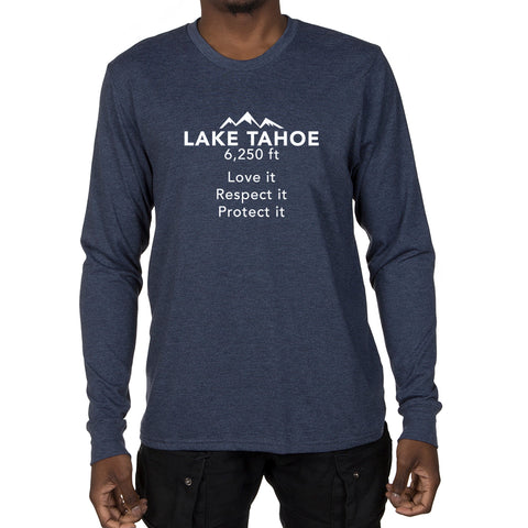 Men's Long Sleeve T-shirt - Lake Tahoe 6,250ft Love it, Respect it Protect it