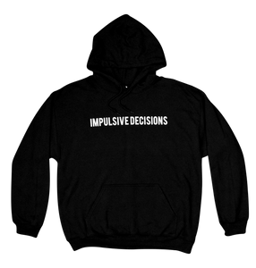 Impulsive Decisions Black Hoodie
