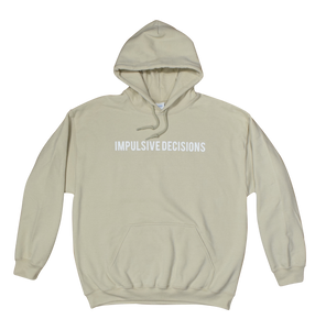 Impulsive Decisions Tan Hoodie