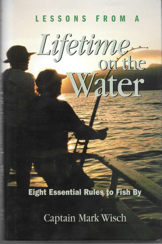 Lessons From A Lifetime on the Water