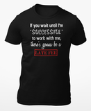 """Late fee"" t-shirt"