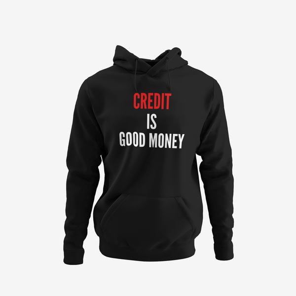 Credit is Good Money Hoodie