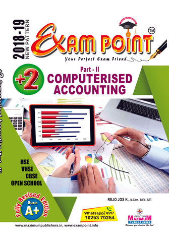 Exam Point Plus Two Computerised AccountingMaximum Publishers Kerala Syllabus ( HSE , VHSE ,OPEN SCHOOL ) Year 2018-2019