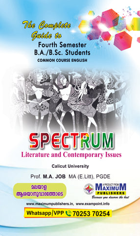 The Complete Guide to Fourth  semester SPECTRUM  Literature And Contemporary Issues (Common Course English) For Calicut University BA/B.Sc Students