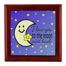 Load image into Gallery viewer, Jewelry Box I Love You to the Moon and Back Jewelry & Keepsake Box - Memorable Treasures