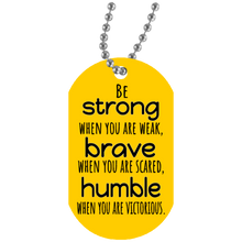 Load image into Gallery viewer, Jewelry Be Strong, Brave and Humble - Dog Tag Necklace - Memorable Treasures