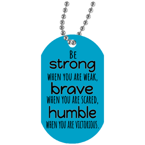 Jewelry Be Strong, Brave and Humble - Dog Tag Necklace - Memorable Treasures