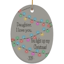 Load image into Gallery viewer, Housewares Daughter, You Light Up My Christmas - Ornament - Memorable Treasures