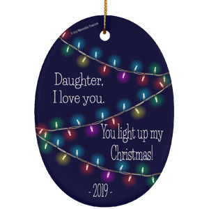 Daughter You Light Up My Christmas -Dark Color Ornament