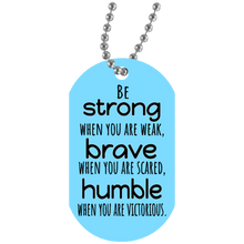 Load image into Gallery viewer, Be Strong, Brave and Humble - Dog Tag Necklace