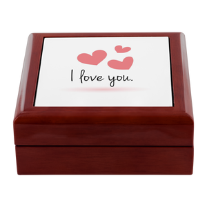 I love you Jewelry and Keepsake Box - Memorable Treasures Gift of Love for Family and Friends