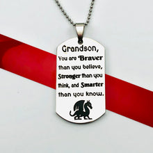 Load image into Gallery viewer, Necklace Grandson, you are braver than you believe... - Dogtag Necklace - Memorable Treasures