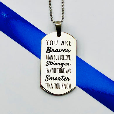 Necklace You are braver than you believe... - Dogtag Necklace - Memorable Treasures