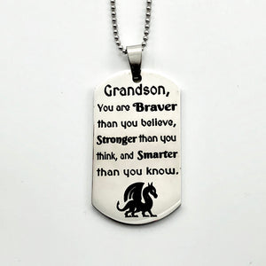 Necklace Grandson, you are braver than you believe... - Dogtag Necklace - Memorable Treasures