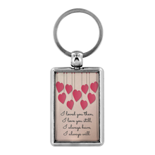 Load image into Gallery viewer, I Will Always Love You - Key Chain - Memorable Treasures Gift of Love for Family and Friends