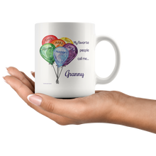 Load image into Gallery viewer, Drinkware My Favorite People Call Me... - Mug - Memorable Treasures