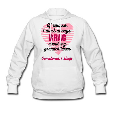 Women's Hoodie I Don't Always Brag... Women's Hoodie - Memorable Treasures