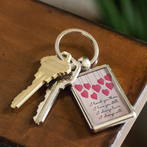 I Will Always Love You - Key Chain - Memorable Treasures Gift of Love for Family and Friends