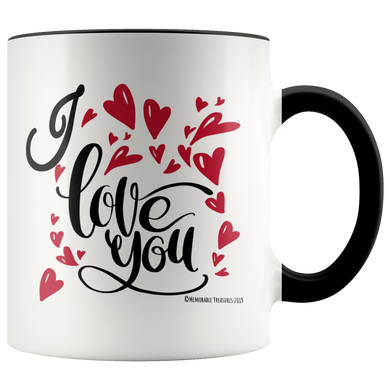 I Love You Mug - Memorable Treasures Gift of Love for Family and Friends