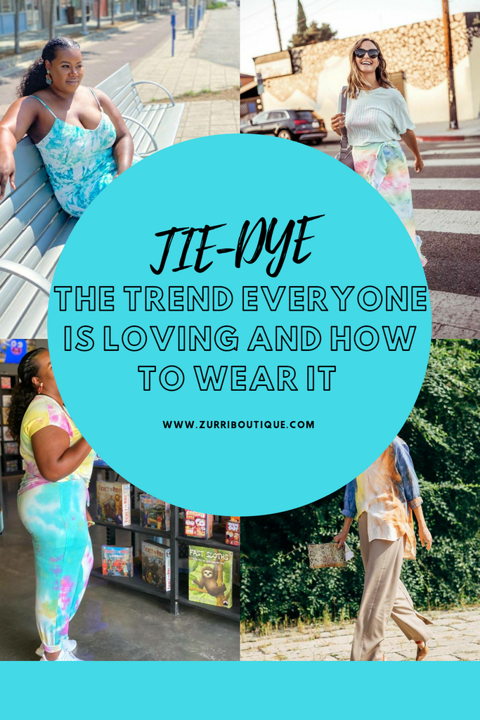 Tie-Dye: The Trend Everyone Is Loving and How To Wear It