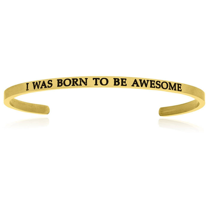 Bangles stainless steel Yellow Stainless Steel I Was Born To Be Awesome Cuff Bracelet angelucci-jewelry