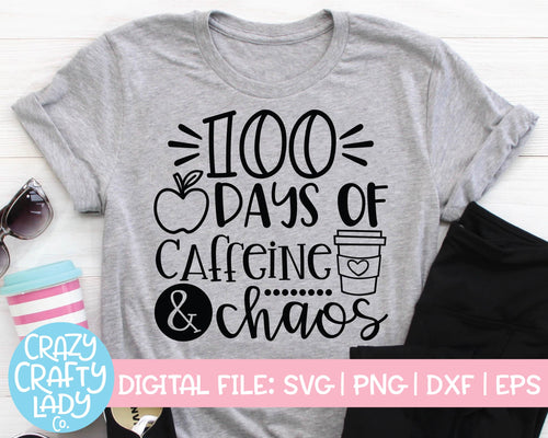 100 Days of Caffeine & Chaos SVG Cut File