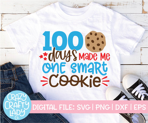 100 Days Made Me One Smart Cookie SVG Cut File