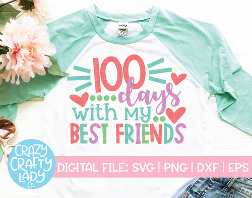 100 Days with My Best Friends SVG Cut File