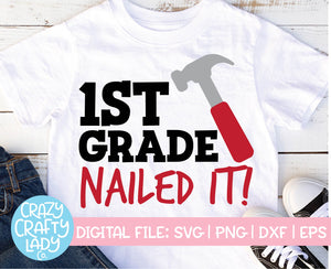 1st Grade: Nailed It SVG Cut File