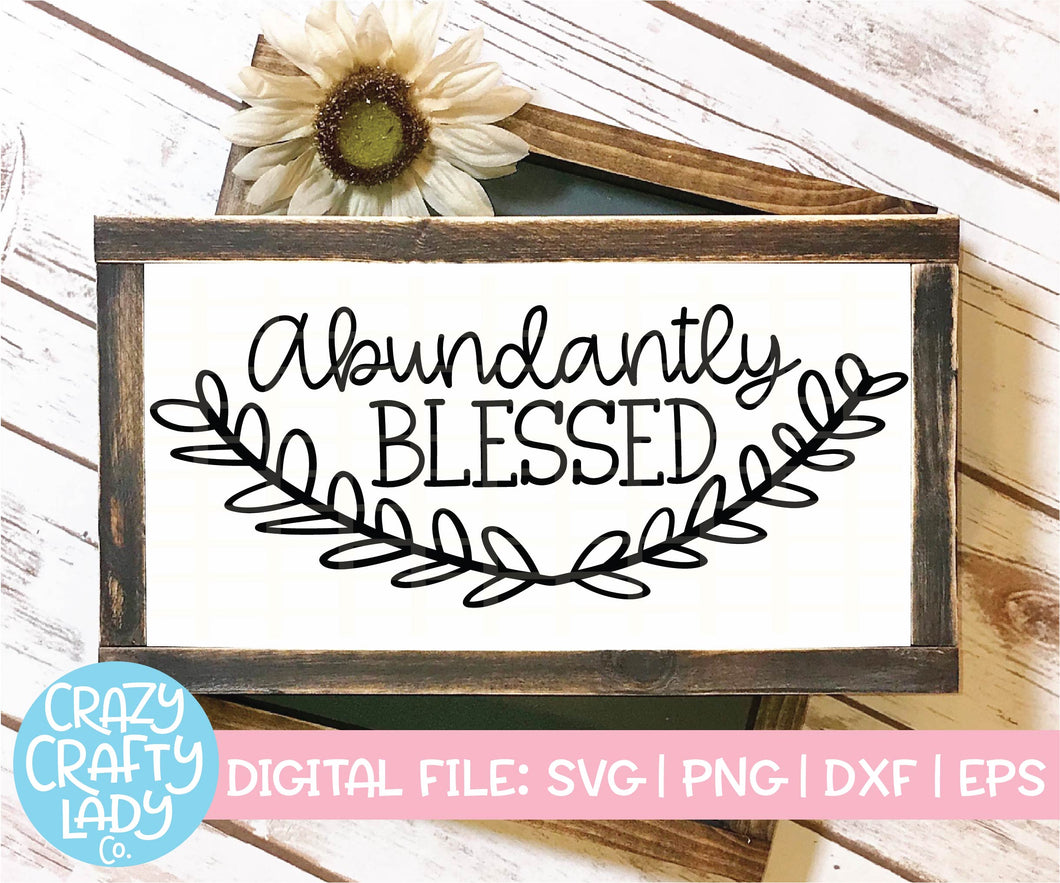Abundantly Blessed SVG Cut File