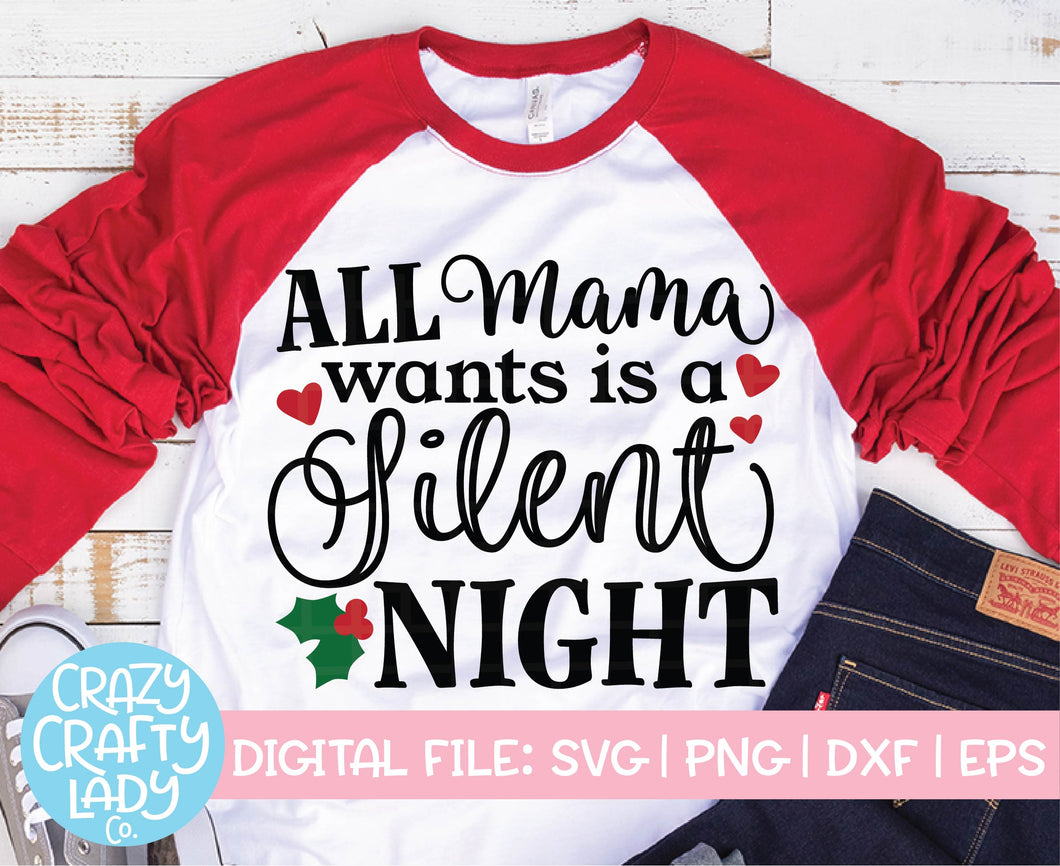 All Mama Wants Is a Silent Night SVG Cut File