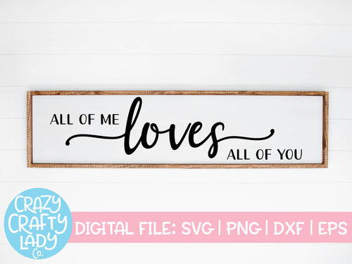 All of Me Loves All of You SVG Cut File